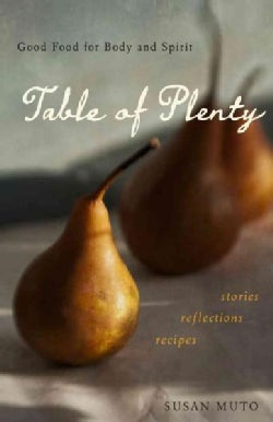 Table of Plenty: Good Food for Body and Spirit: Stories, Reflections, Recipes (Paperback)