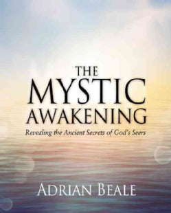 The Mystic Awakening: Revealing the Ancient Secrets of God's Seers (Paperback)
