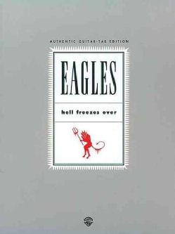 Eagles: Hell Freezes over (Paperback)