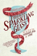Through a Sparkling Glass: An A-Z of the Wonderland of Wine (Hardcover)