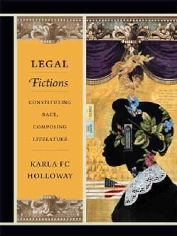 Legal Fictions: Constituting Race, Composing Literature (Paperback)
