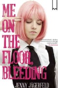 Me on the Floor, Bleeding (Paperback)