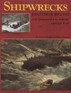 Shipwrecks, Disasters & Rescues of the Graveyard of the Atlantic and Cape Fear (Paperback)