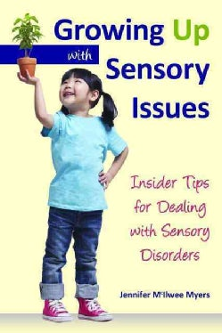 Growing Up with Sensory Issues: Insider Tips from a Woman with Autism (Paperback)