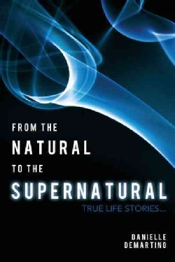 From the Natural to the Supernatural: True Life Stories (Paperback)