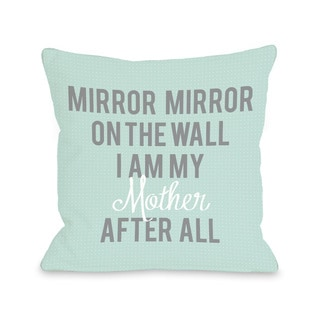 'I Am My Mother' Throw Pillow