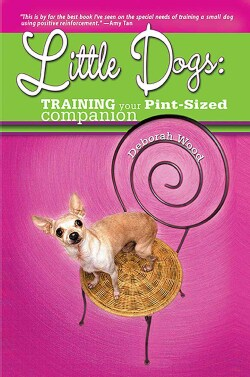 Little Dogs: Training Your Pint-Sized Companion (Paperback)