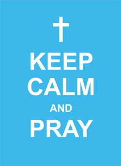 Keep Calm and Pray (Hardcover)