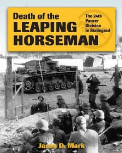 Death of the Leaping Horseman: The 24th Panzer Division in Stalingrad (Hardcover)
