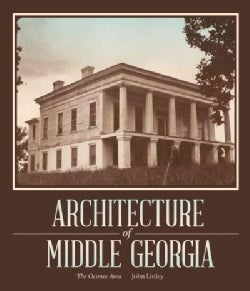 Architecture of Middle Georgia: The Oconee Area (Paperback)