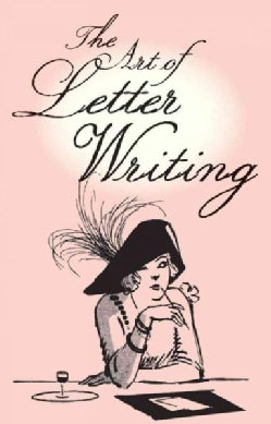 The Art of Letter Writing (Hardcover)