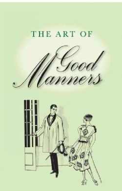 The Art of Good Manners (Hardcover)