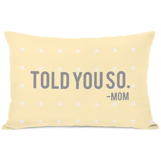 """Told You So"" Decorative Throw Pillow"