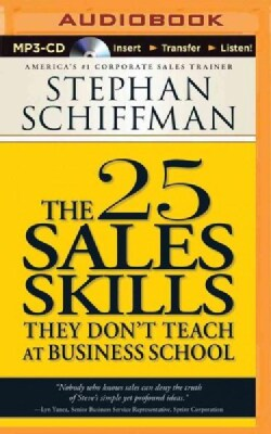 The 25 Sales Skills: They Don't Teach at Business School (CD-Audio)