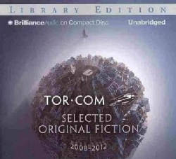 Tor.com Selected Original Fiction, 2008-2012: Library Edition (CD-Audio)