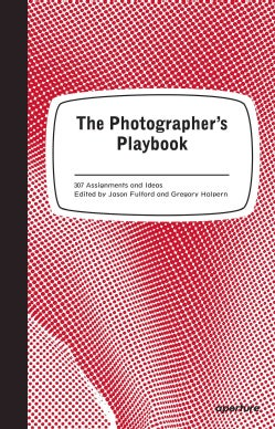 The Photographer's Playbook: 307 Assignments and Ideas (Paperback)