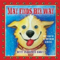 May Finds Her Way: The Story of an Iditarod Sled Dog (Hardcover)