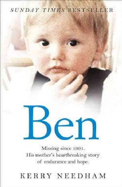 Ben: Missing Since 1991, His Mother's Heartbreaking Story of Endurance and Hope (Paperback)