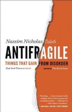 Antifragile: Things That Gain from Disorder (Paperback)