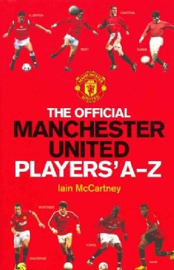 The Official Manchester United Players A-Z (Hardcover)