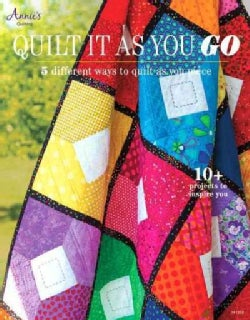 Quilt It as You Go: 5 Different Ways to Quilt as You Piece (Paperback)
