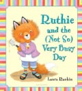 Ruthie and the (Not So) Very Busy Day (Hardcover)