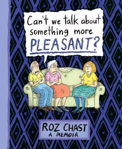 Can't We Talk About Something More Pleasant?: A Memoir (Hardcover)