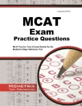 MCAT Exam Practice Questions: MCAT Practice Tests & Exam Review for the Medical College Admission Test (Paperback)