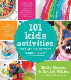 101 Kids Activities That Are the Bestest, Funnest Ever!: The Entertainment Solution for Parents, Relatives & Baby... (Paperback)