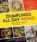 Dumplings All Day Wong: A Cookbook of Asian Delights from a Top Chef (Paperback)