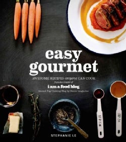 Easy Gourmet: Awesome Recipes Anyone Can Cook (Paperback)