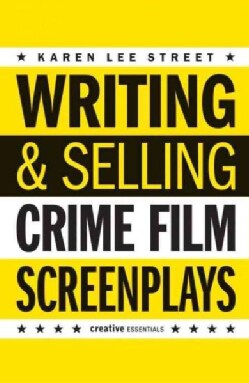 Writing and Selling Crime Film Screenplays (Paperback)