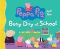 Peppa Pig and the Busy Day at School (Paperback)
