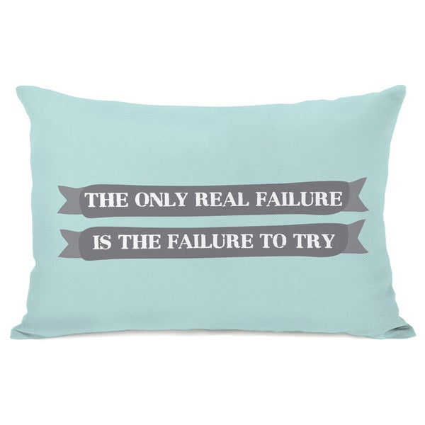 Failure To Try Throw Pillow