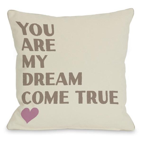 Dream Come True Throw Pillow