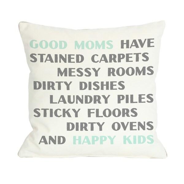 Good Moms Happy Kids Throw Pillow