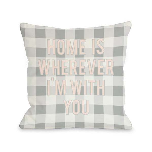 Home is Wherever I'm With You Block Letters Gingham Throw Pillow