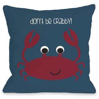 Don't Be Crabby Throw Pillow