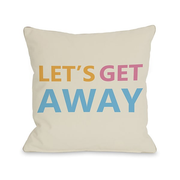 Lets Get Away Throw Pillow