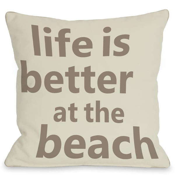 Life is Better at the Beach Throw Pillow 11862885