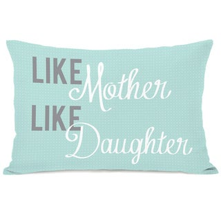 Like Mother Like Daughter Throw Pillow