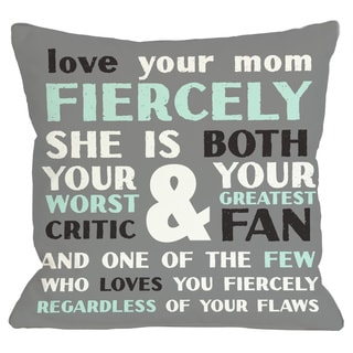 Love Your Mom Fiercely Throw Pillow