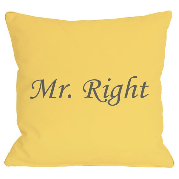 Mr Right Throw Pillow