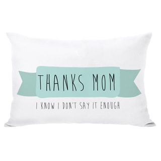 Thanks Mom Throw Pillow