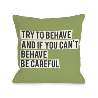 Try to Behave Throw Pillow