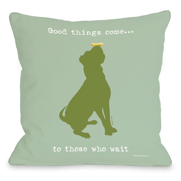 Good Things Come Dod Throw Pillow