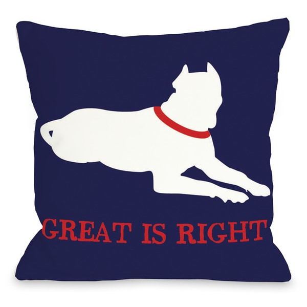 Great Dane Great is Right Throw Pillow