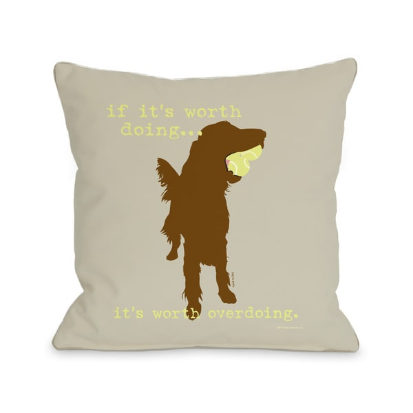 If its worth Doing Throw Pillow