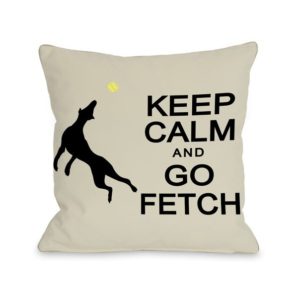 Keep Calm and Go Fetch Throw Pillow