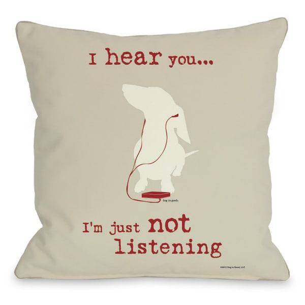 Not Listening Oatmeal Throw Pillow